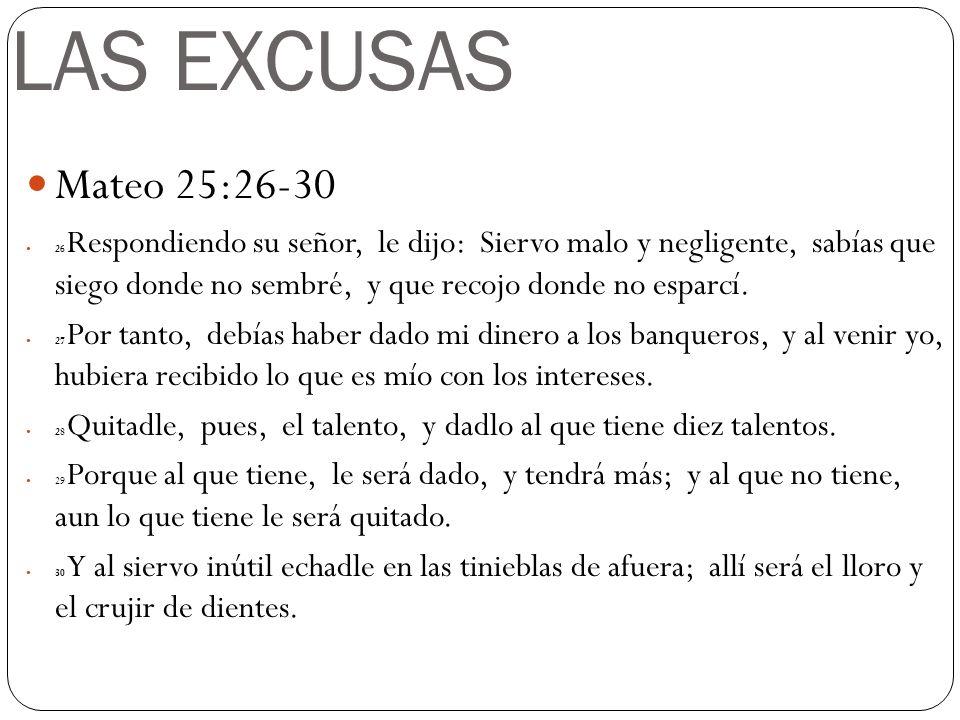 LAS EXCUSAS Mateo 25:26-30.