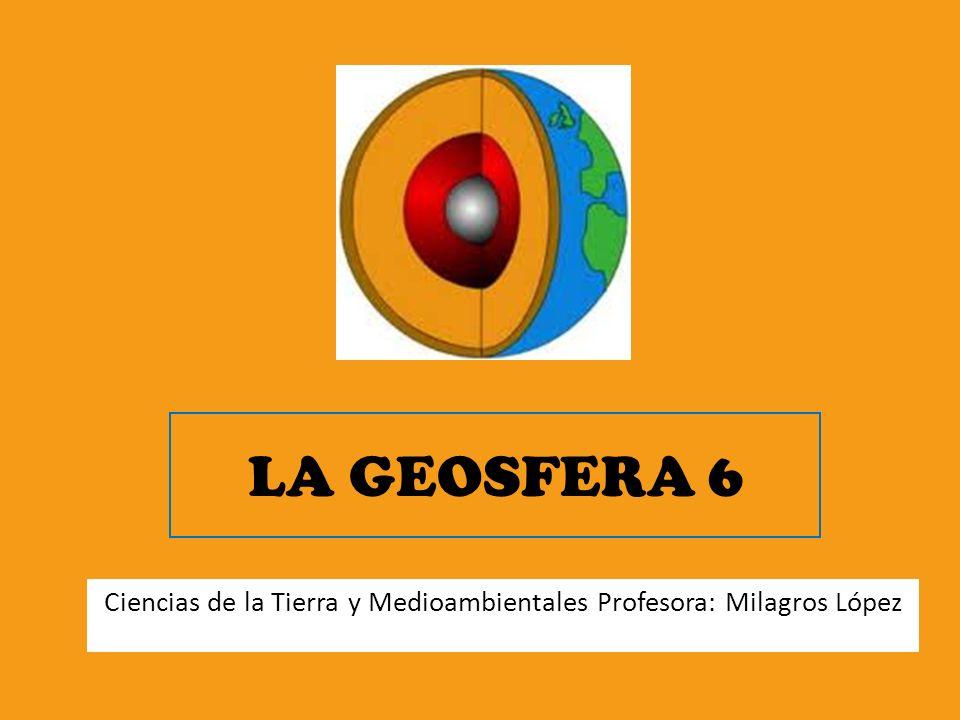 Ciencias de la Tierra y Medioambientales Profesora: Milagros López