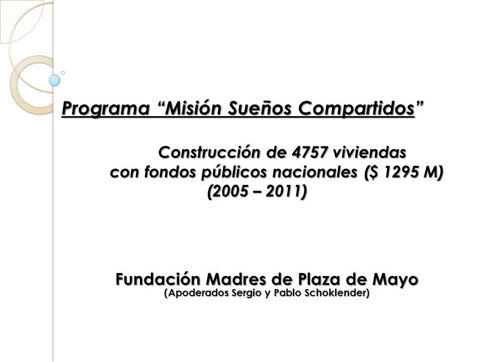 Programa Misión Sueños Compartidos . Construcción de 4757 viviendas