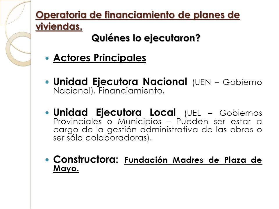 Unidad Ejecutora Nacional (UEN – Gobierno Nacional). Financiamiento.
