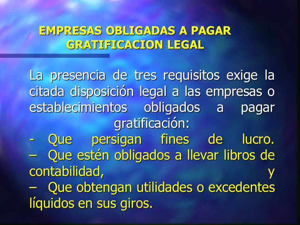 EMPRESAS OBLIGADAS A PAGAR GRATIFICACION LEGAL
