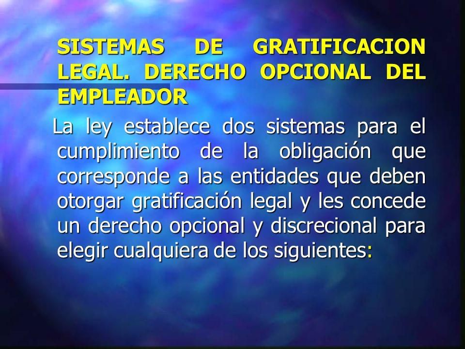 SISTEMAS DE GRATIFICACION LEGAL. DERECHO OPCIONAL DEL EMPLEADOR