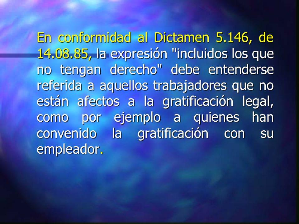 En conformidad al Dictamen 5. 146, de 14. 08