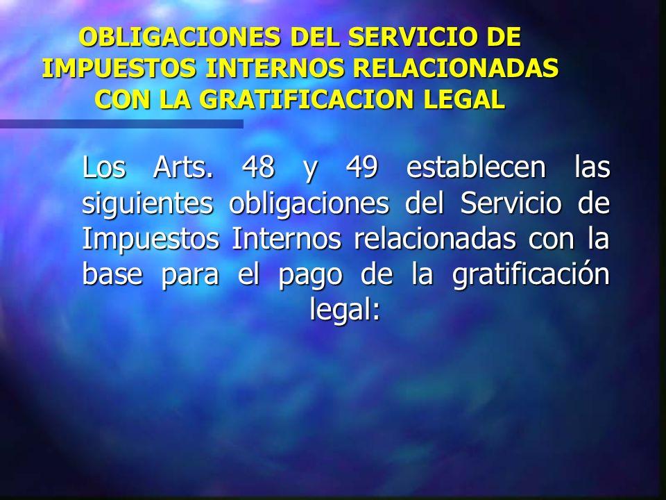 OBLIGACIONES DEL SERVICIO DE IMPUESTOS INTERNOS RELACIONADAS CON LA GRATIFICACION LEGAL