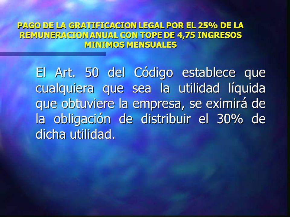 PAGO DE LA GRATIFICACION LEGAL POR EL 25% DE LA REMUNERACION ANUAL CON TOPE DE 4,75 INGRESOS MINIMOS MENSUALES