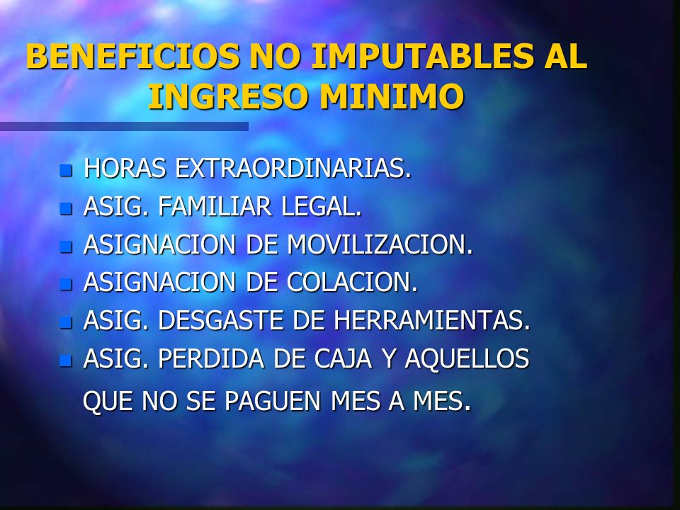 BENEFICIOS NO IMPUTABLES AL INGRESO MINIMO