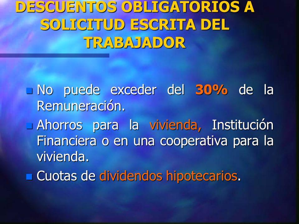 DESCUENTOS OBLIGATORIOS A SOLICITUD ESCRITA DEL TRABAJADOR
