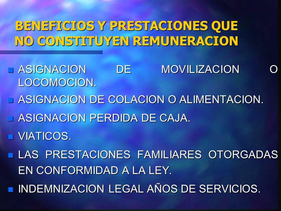 BENEFICIOS Y PRESTACIONES QUE NO CONSTITUYEN REMUNERACION