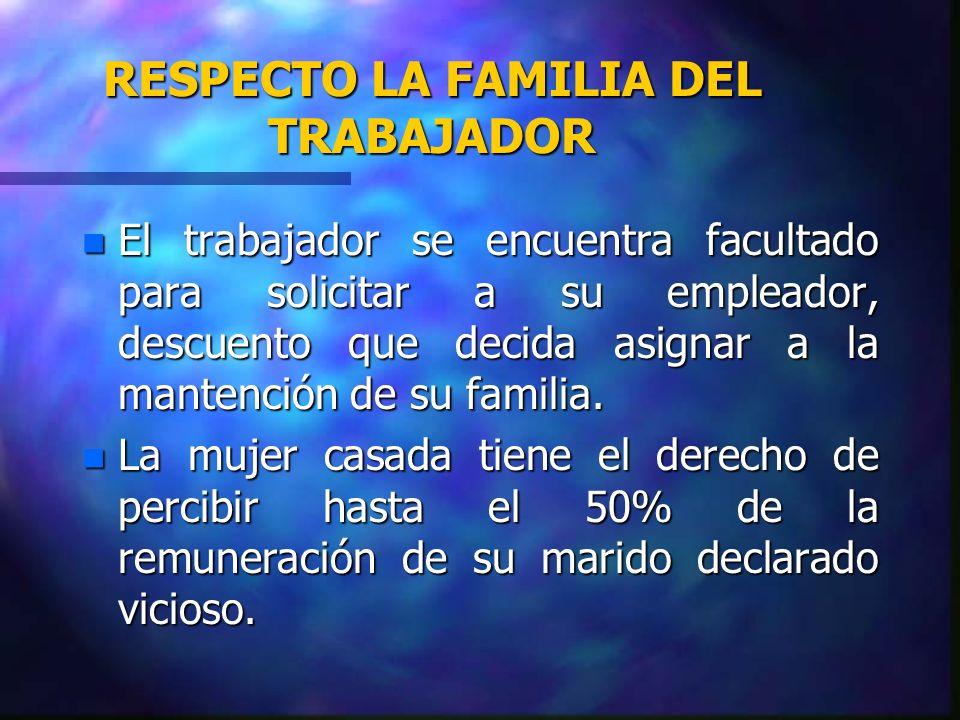RESPECTO LA FAMILIA DEL TRABAJADOR