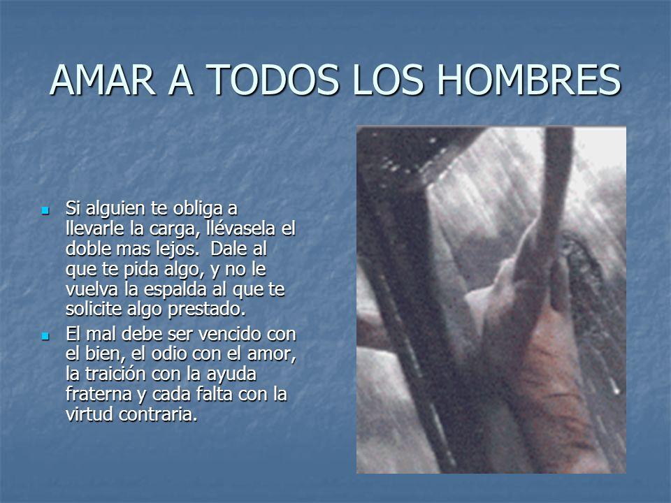 AMAR A TODOS LOS HOMBRES