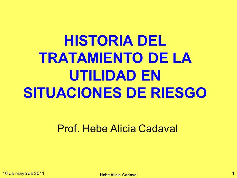 HISTORIA DEL TRATAMIENTO DE LA UTILIDAD EN SITUACIONES DE RIESGO