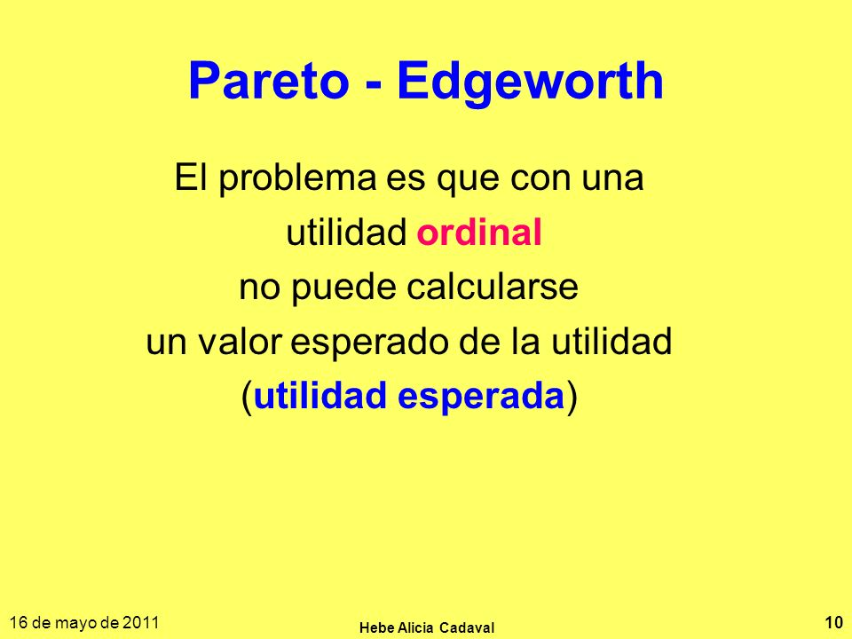 Pareto - Edgeworth El problema es que con una utilidad ordinal