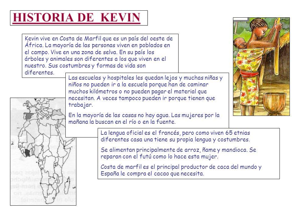 Kevin vive en Costa de Marfil que es un país del oeste de África