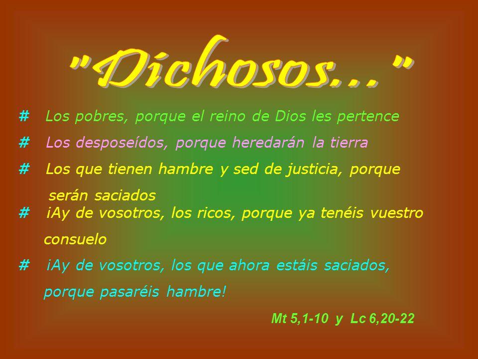Dichosos... # Los pobres, porque el reino de Dios les pertence
