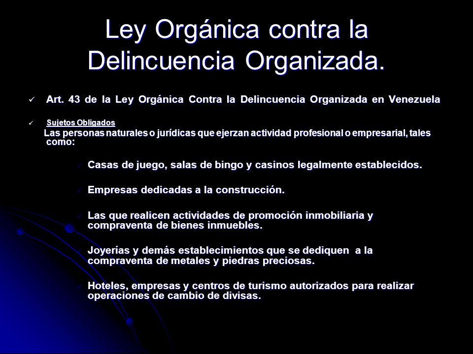 Ley Orgánica contra la Delincuencia Organizada.