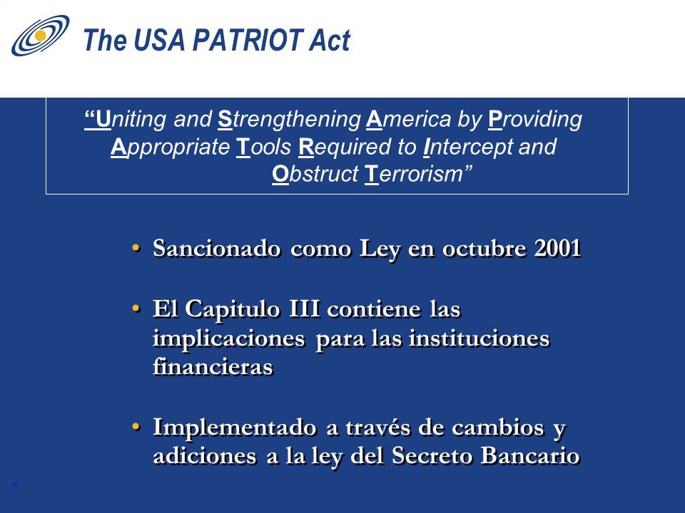 The USA PATRIOT Act Sancionado como Ley en octubre 2001