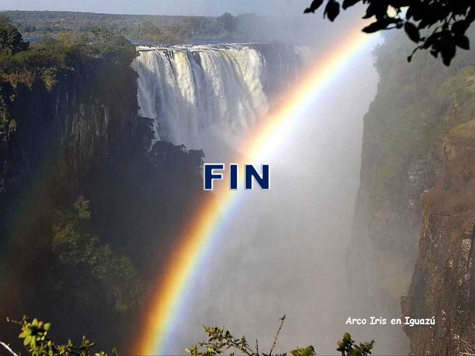 FIN hectorjoselo@hotmail.com Arco Iris en Iguazú
