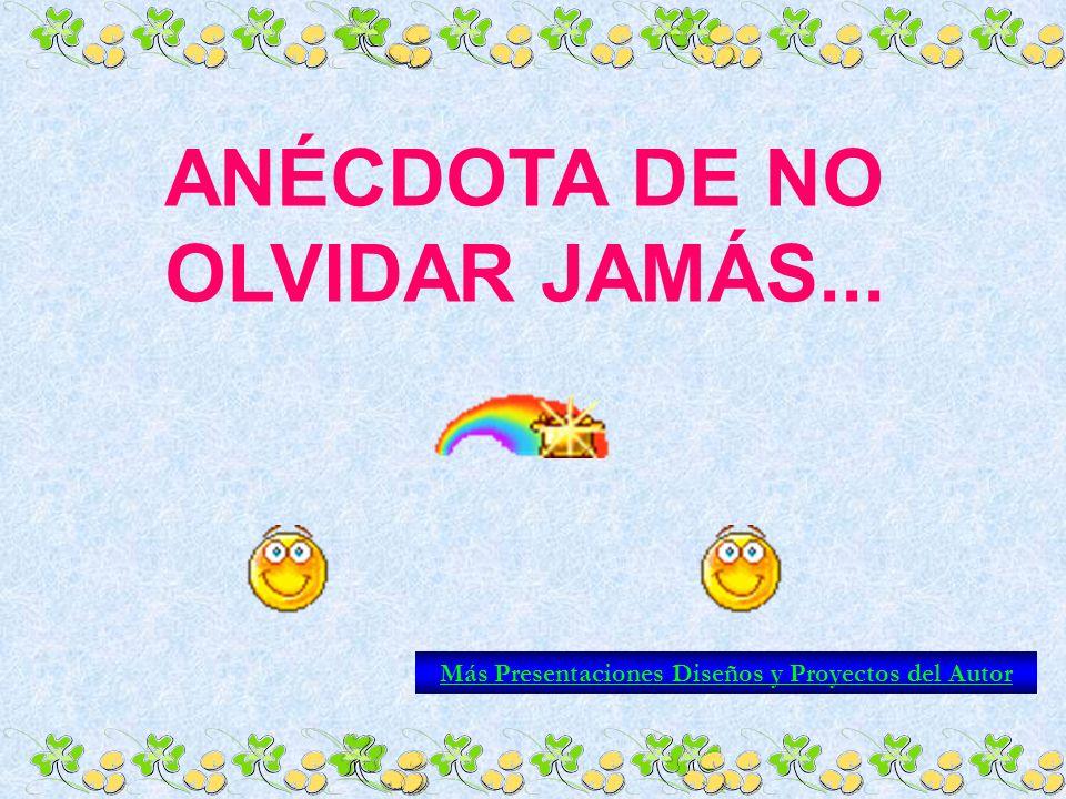 ANÉCDOTA DE NO OLVIDAR JAMÁS...