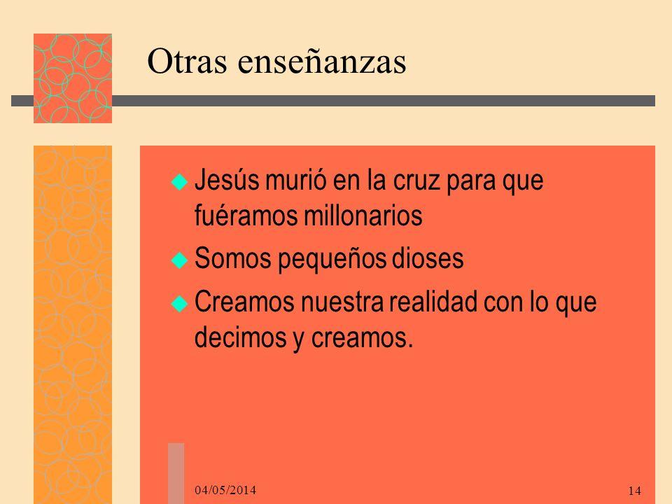 Otras enseñanzas Jesús murió en la cruz para que fuéramos millonarios