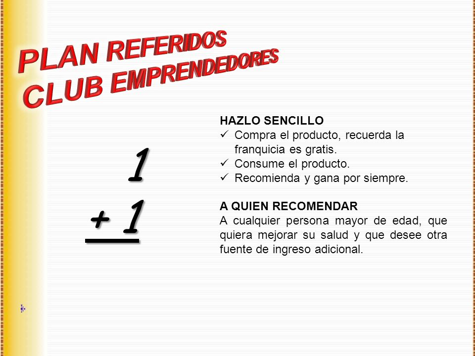 1 + 1 PLAN REFERIDOS CLUB EMPRENDEDORES HAZLO SENCILLO