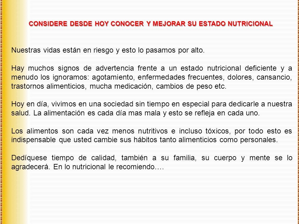 CONSIDERE DESDE HOY CONOCER Y MEJORAR SU ESTADO NUTRICIONAL