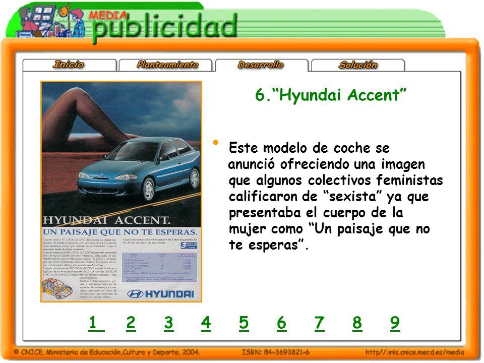 6. Hyundai Accent 1 2 3 4 5 6 7 8 9 Este modelo de coche se