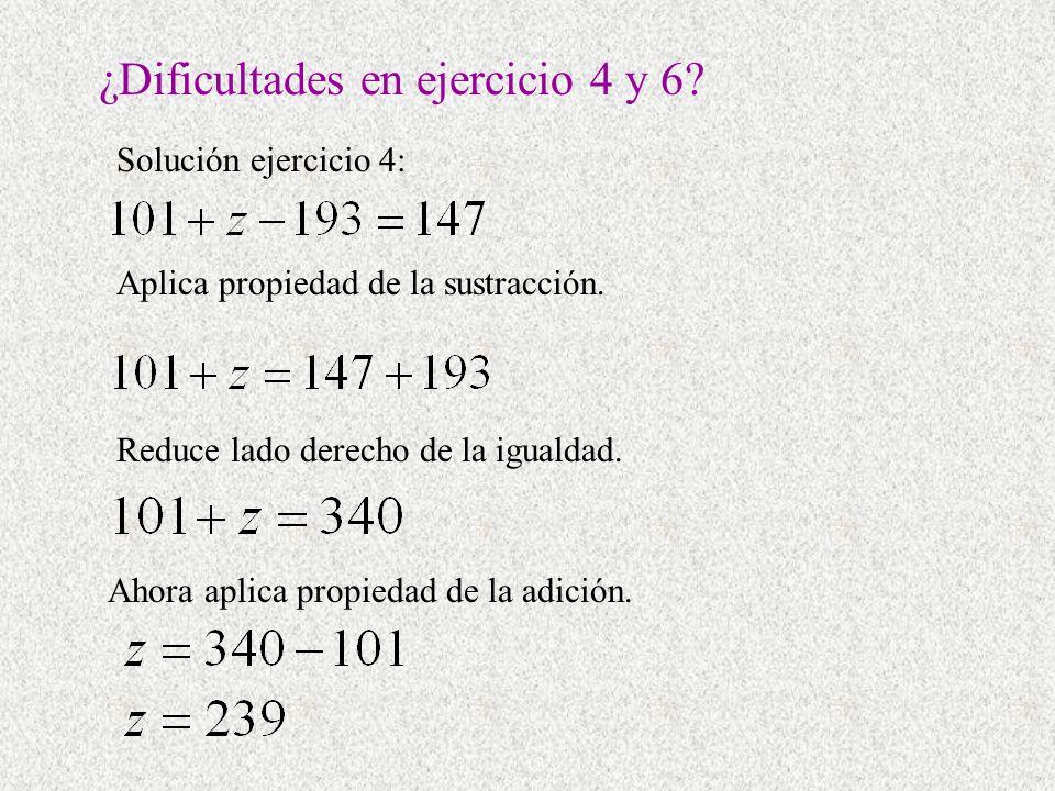 ¿Dificultades en ejercicio 4 y 6