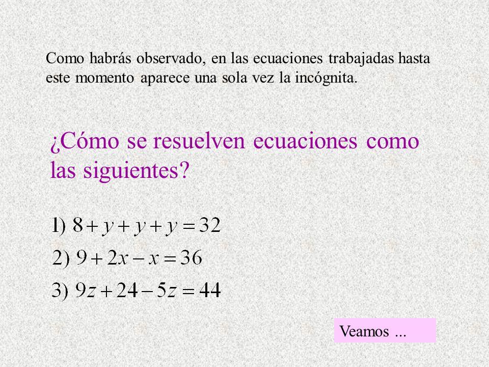 ¿Cómo se resuelven ecuaciones como las siguientes