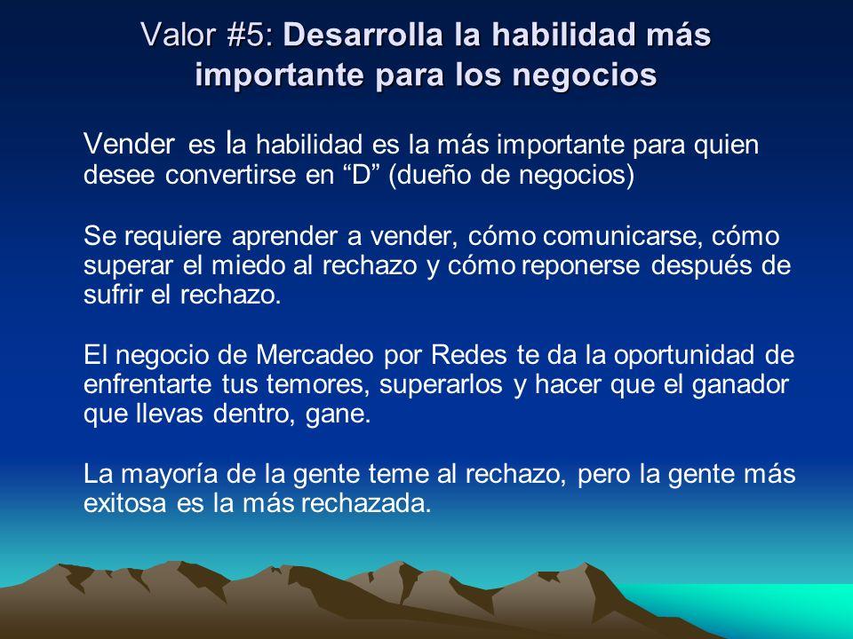 Valor #5: Desarrolla la habilidad más importante para los negocios
