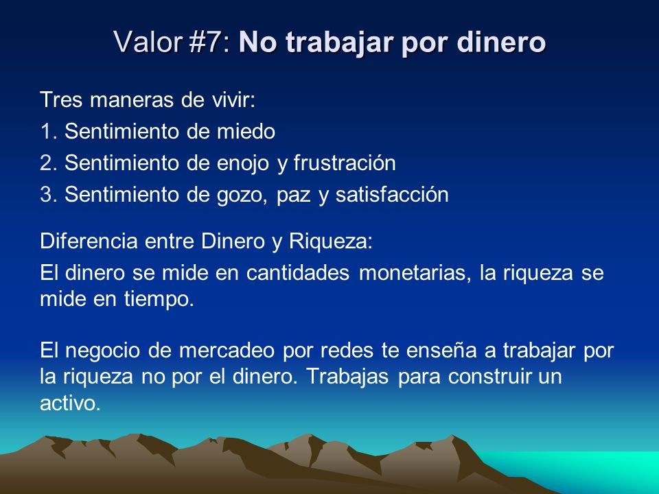 Valor #7: No trabajar por dinero