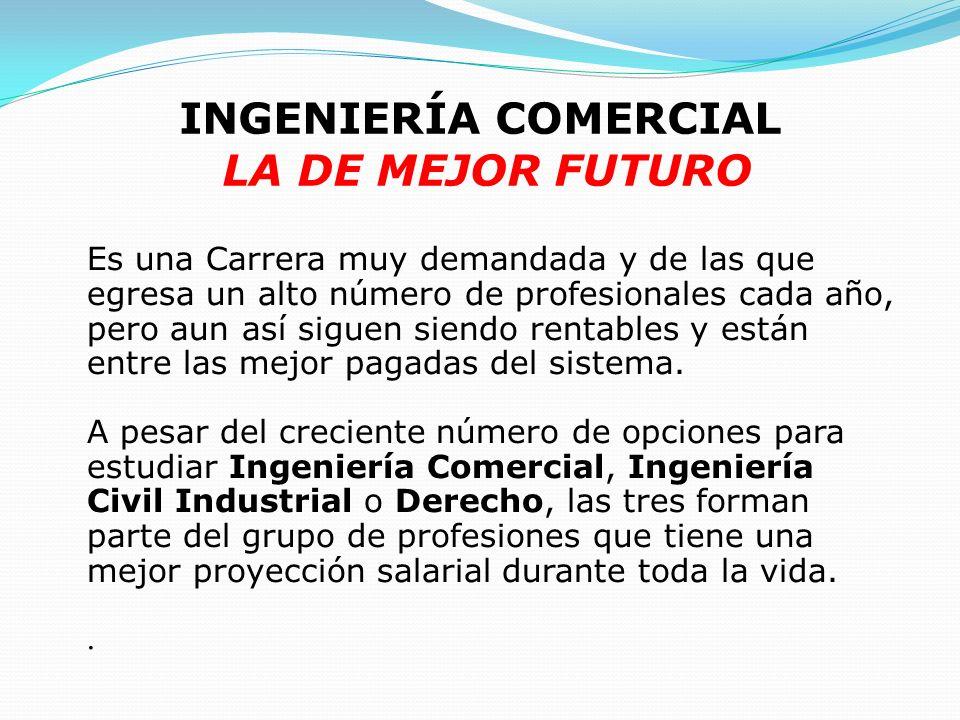 INGENIERÍA COMERCIAL LA DE MEJOR FUTURO