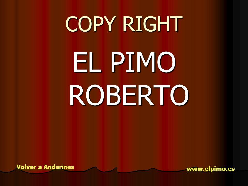 COPY RIGHT EL PIMO ROBERTO Volver a Andarines www.elpimo.es