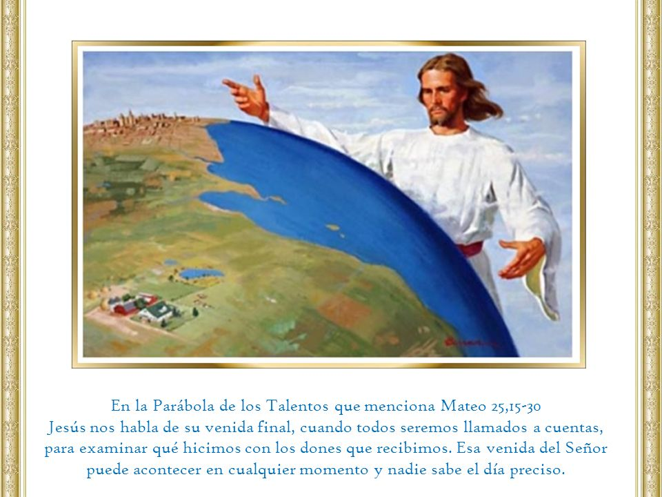 En la Parábola de los Talentos que menciona Mateo 25,15-30