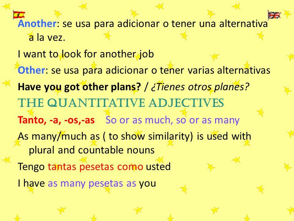 Another: se usa para adicionar o tener una alternativa a la vez.