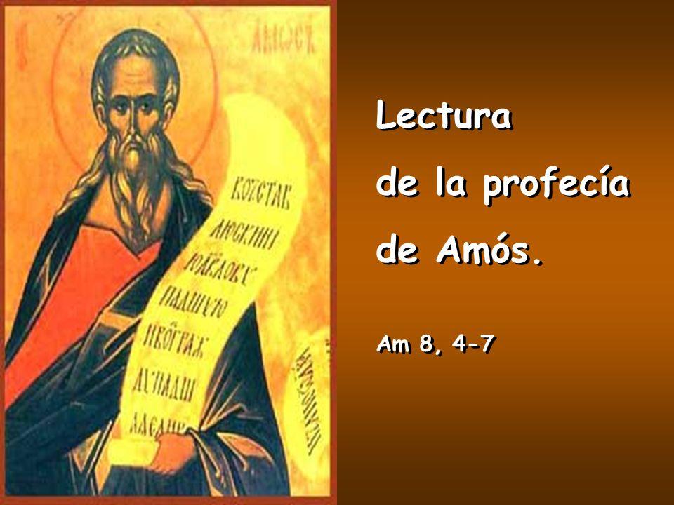 Lectura de la profecía de Amós. Am 8, 4-7