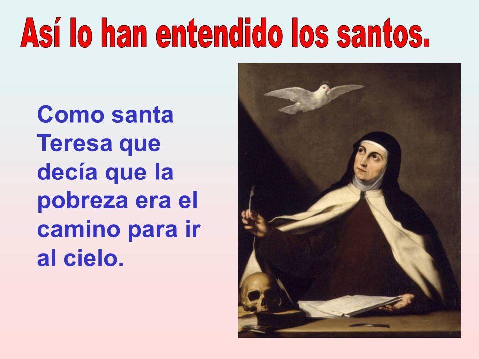 Así lo han entendido los santos.