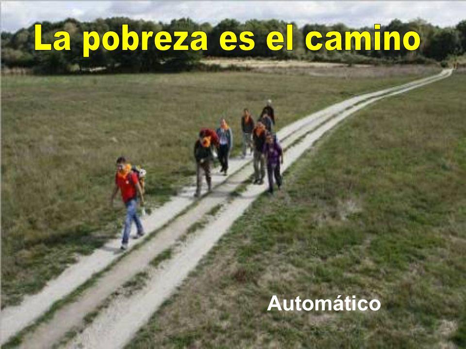 La pobreza es el camino Automático