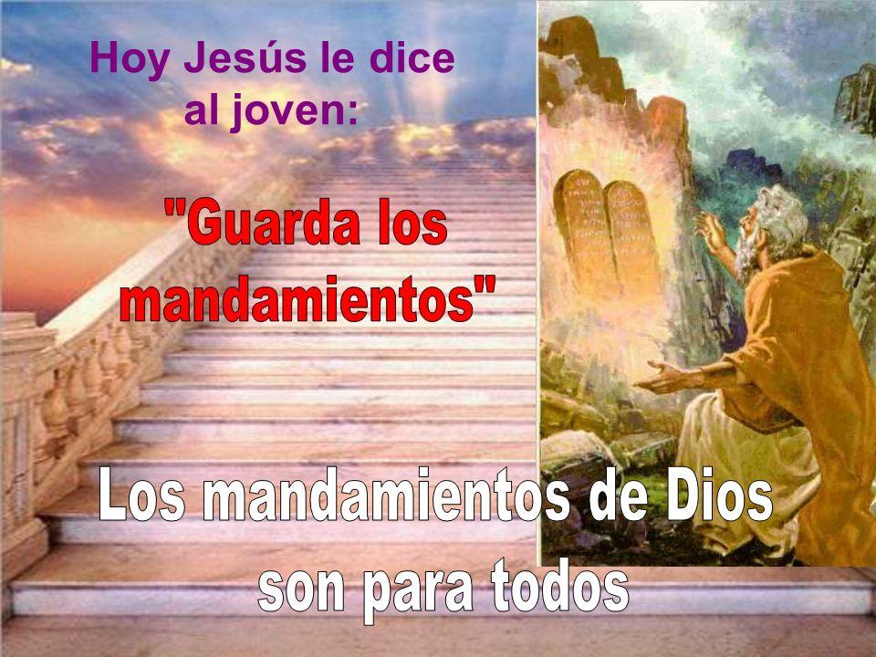 Hoy Jesús le dice al joven: Los mandamientos de Dios