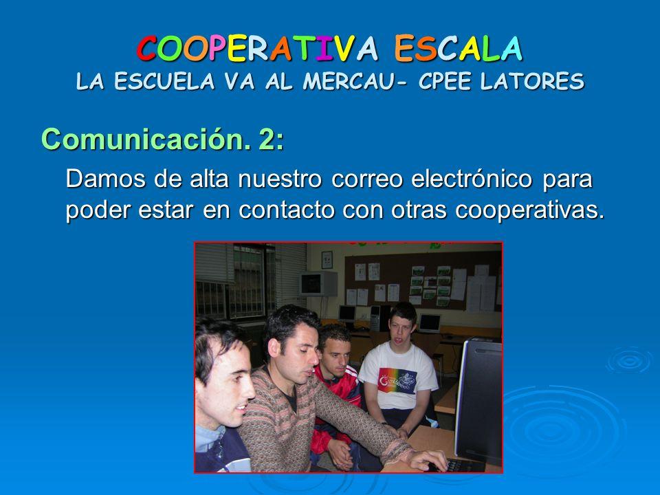 COOPERATIVA ESCALA LA ESCUELA VA AL MERCAU- CPEE LATORES
