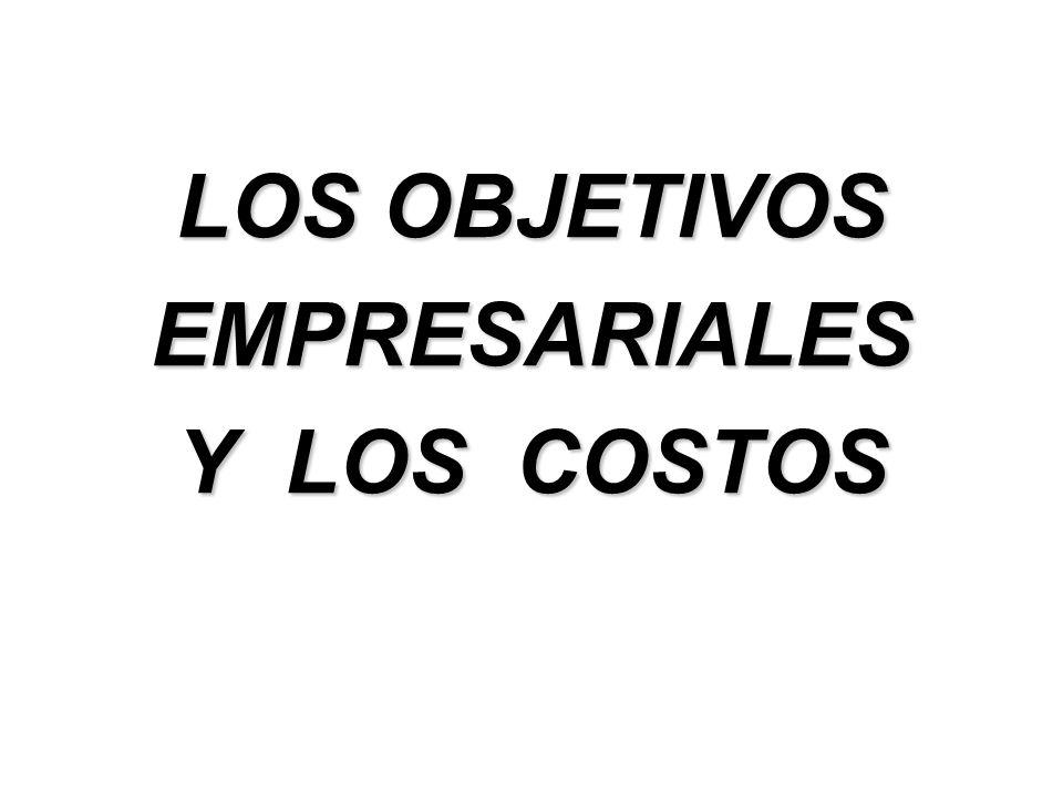 LOS OBJETIVOS EMPRESARIALES Y LOS COSTOS