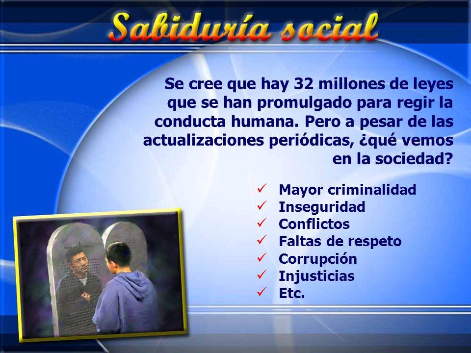 Se cree que hay 32 millones de leyes que se han promulgado para regir la conducta humana. Pero a pesar de las actualizaciones periódicas, ¿qué vemos en la sociedad