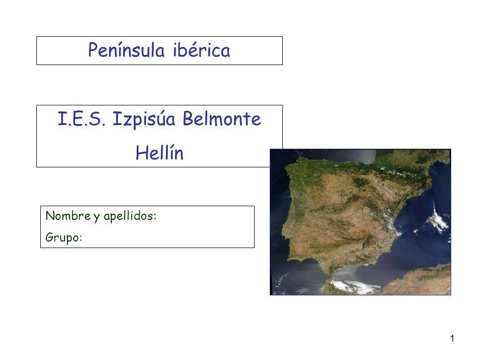 Península ibérica I.E.S. Izpisúa Belmonte Hellín Nombre y apellidos: