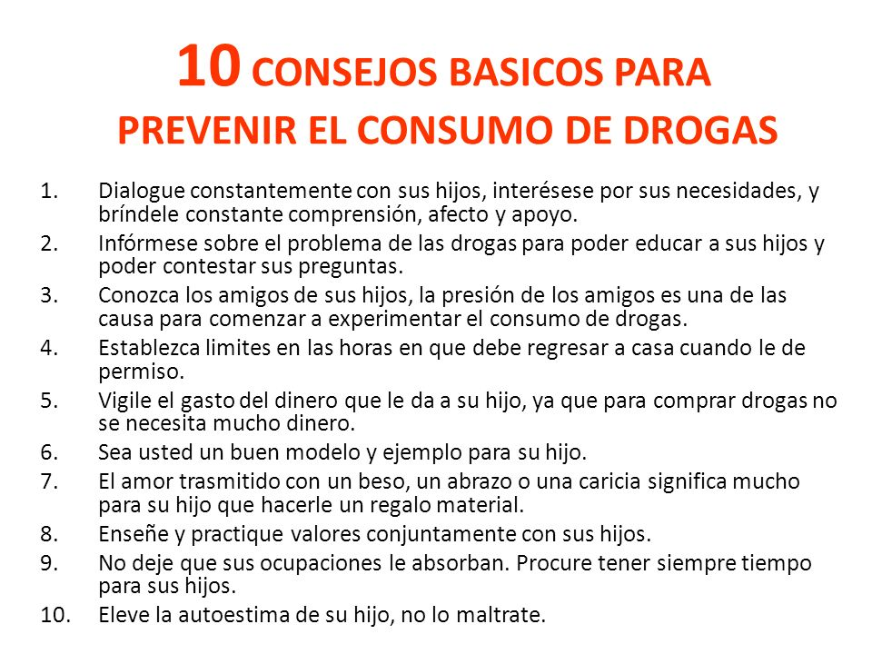 10 CONSEJOS BASICOS PARA PREVENIR EL CONSUMO DE DROGAS