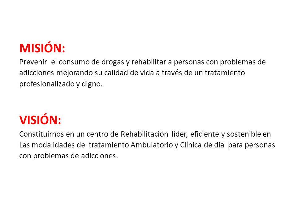 MISIÓN: Prevenir el consumo de drogas y rehabilitar a personas con problemas de.