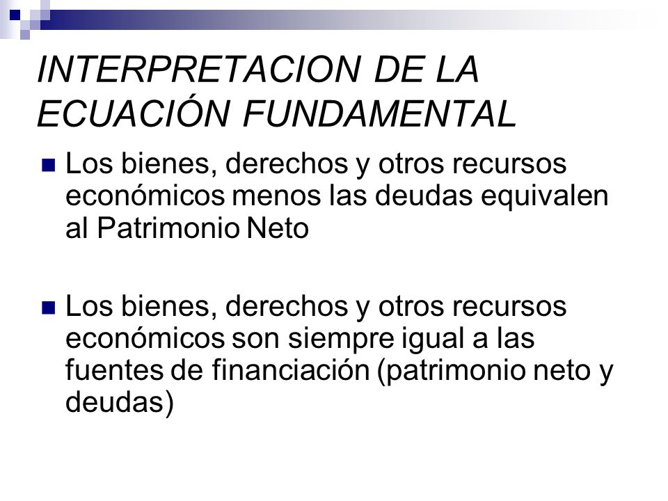 INTERPRETACION DE LA ECUACIÓN FUNDAMENTAL