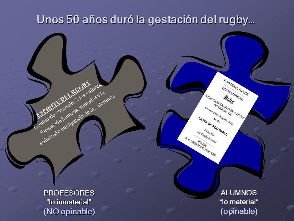 Unos 50 años duró la gestación del rugby…