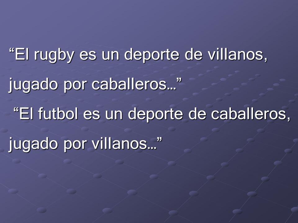 El rugby es un deporte de villanos,