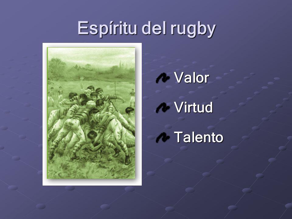 Espíritu del rugby Valor Virtud Talento