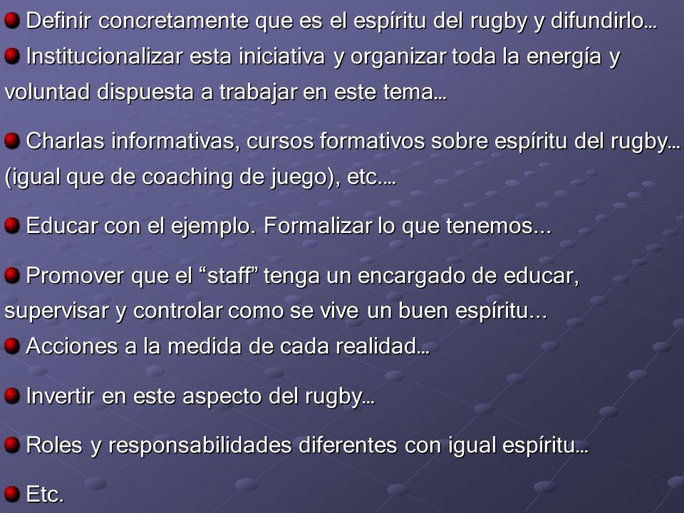 Definir concretamente que es el espíritu del rugby y difundirlo…