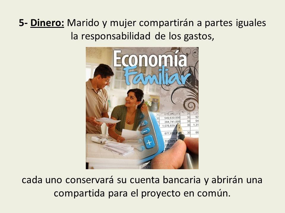 5- Dinero: Marido y mujer compartirán a partes iguales